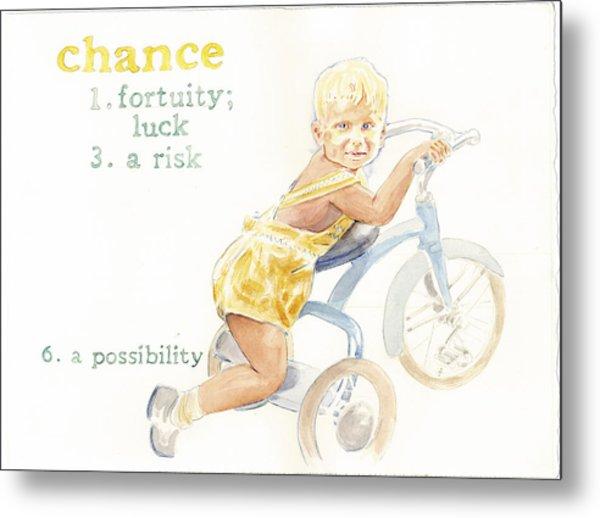 Chance Metal Print by Janice Crow