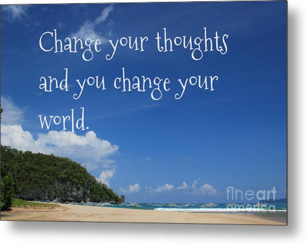 Change Your Thoughts Metal Print
