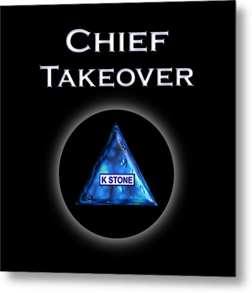 Chief Takeover Metal Print
