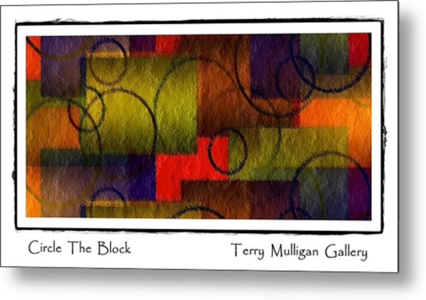 Circle The Block Metal Print by Terry Mulligan