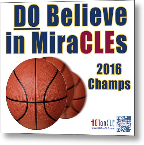 Cleveland Basketball 2016 Champs Believe In Miracles Metal Print