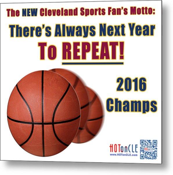 Cleveland Basketball 2016 Champs New Motto Metal Print