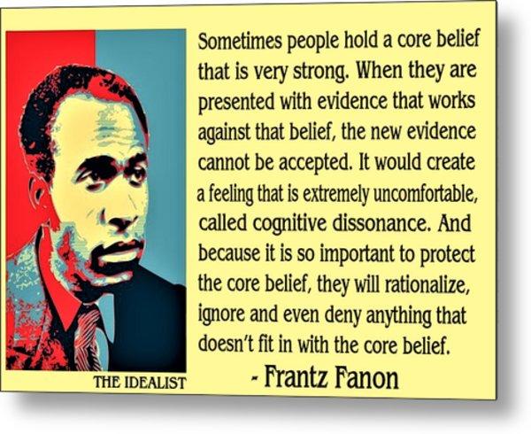 Cognitive Dissonance Frantz Fanon Metal Print