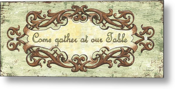 Come Gather At Our Table Metal Print