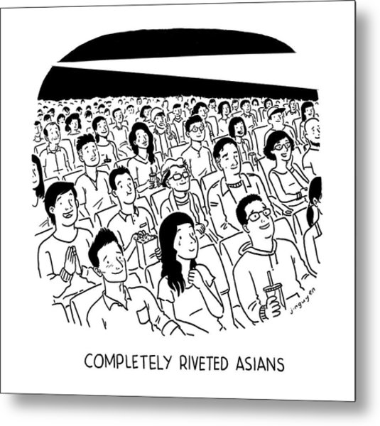 Completely Riveted Asians Metal Print