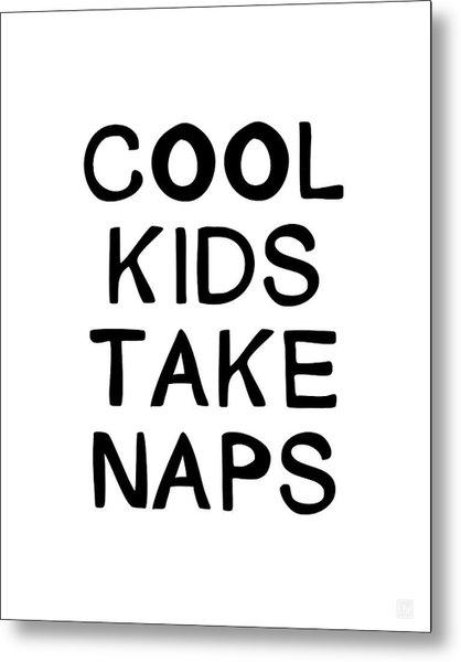 Cool Kids Take Naps- Art By Linda Woods Metal Print