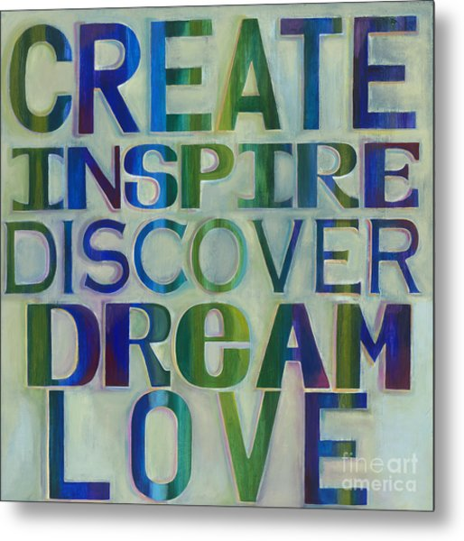 Metal Print featuring the painting Create Inspire Discover Dream Love by Carla Bank