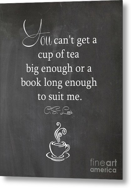 Cs Lewis Cup Of Tea Metal Print