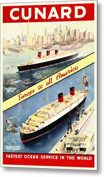 Cunard - Europe To All America - Vintage Poster Restored Metal Print