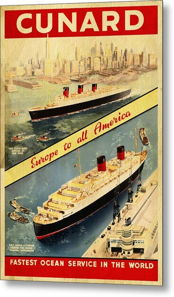 Cunard - Europe To All America - Vintage Poster Vintagelized Metal Print