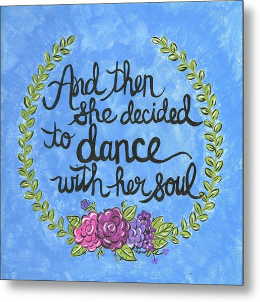 Dance With Her Soul Metal Print