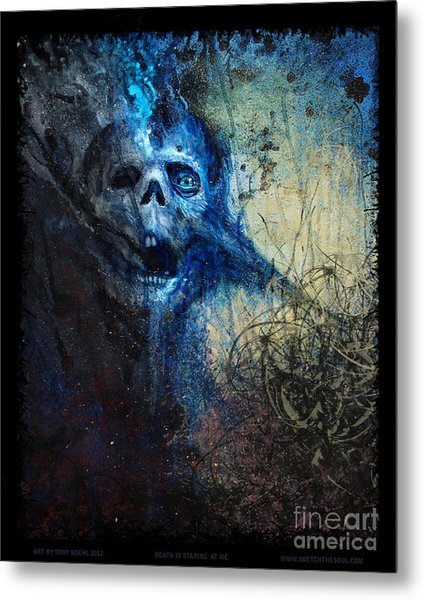 Death Is Staring At Me Metal Print