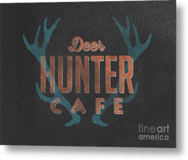 Deer Hunter Cafe Metal Print