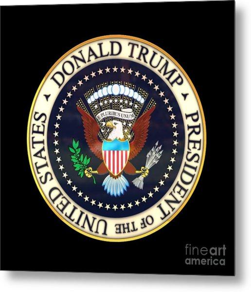 Donald Trump President Seal Metal Print