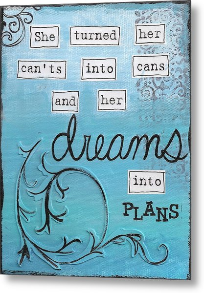 Dreams Into Plans Metal Print