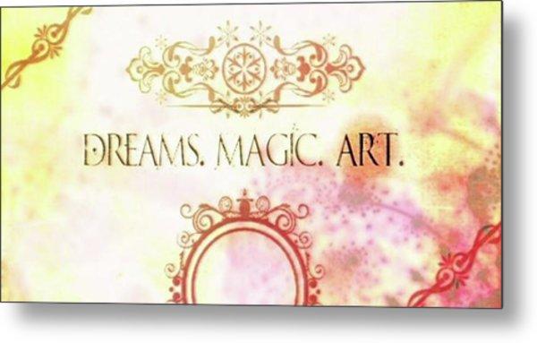 #dreams #magic #art #creativity Metal Print by Michal Dunaj