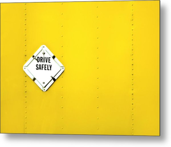 Drive Safely Metal Print