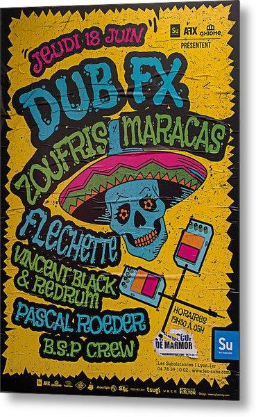 Dub Fx And Zoufris Maracas Poster Metal Print