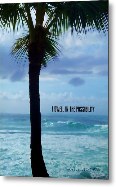 Dwell In Paradise Quote Metal Print