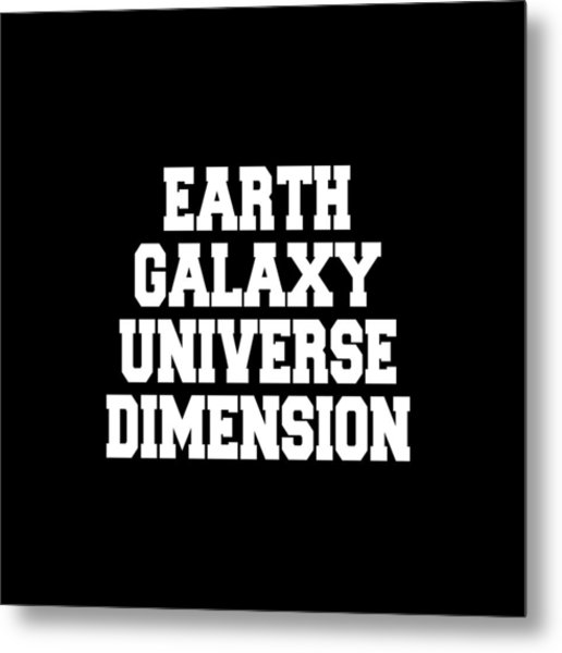 Earth Galaxy Universe Dimension Metal Print