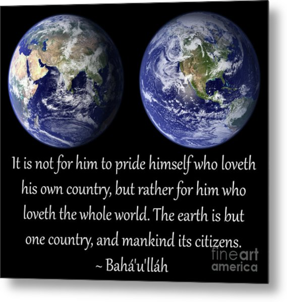 Earth Is But One Country Metal Print