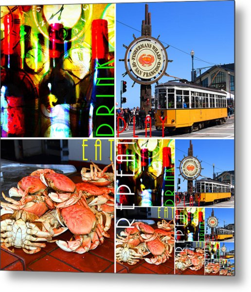 Eat Drink Play Repeat 20140713 San Francisco Metal Print