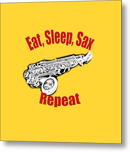 Eat Sleep Sax Repeat Metal Print