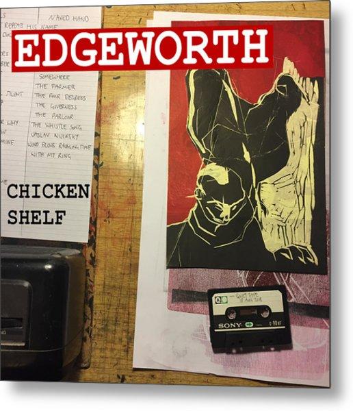 Edgeworth Chicken Shelf Cover Metal Print