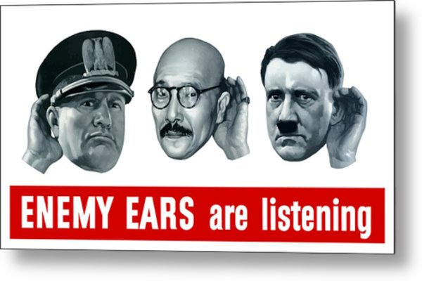 Enemy Ears Are Listening Metal Print