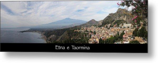 Etna E Taormina Metal Print