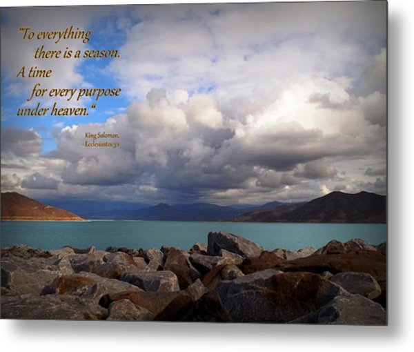 Everything Has Its Time - Ecclesiastes Metal Print