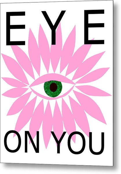 Eye On You Metal Print