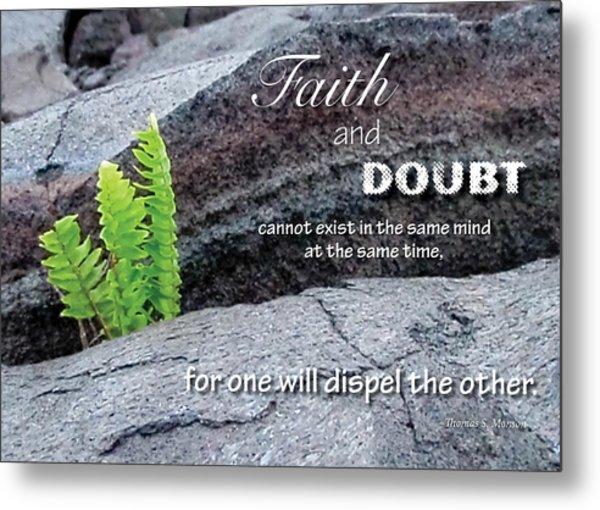 Faith And  Doubt Metal Print