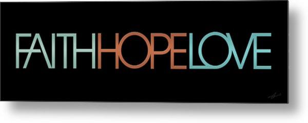 Faith-hope-love 2 Metal Print