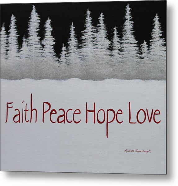 Faith, Peace, Hope, Love Metal Print