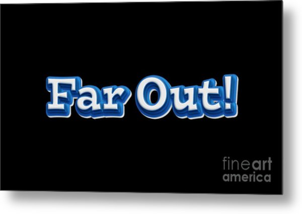 Far Out Tee Metal Print