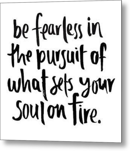 Focus And Be Fearless. The #motivation Metal Print