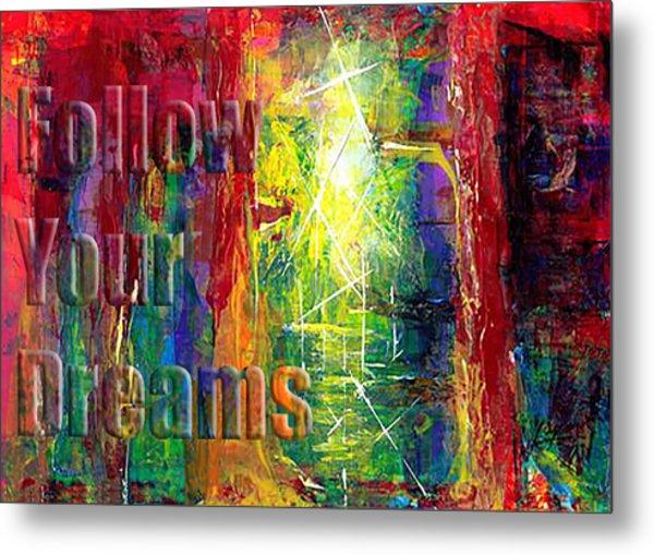 Follow Your Dreams Embossed Metal Print