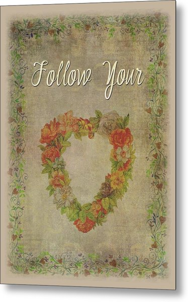 Follow Your Heart Motivational Metal Print