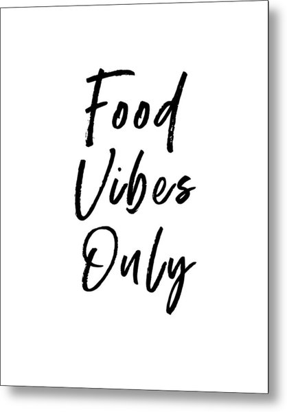 Food Vibes Only White- Art By Linda Woods Metal Print