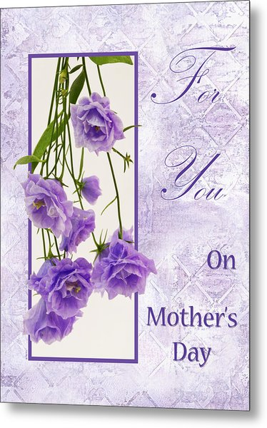 For You - On Mother's Day Metal Print