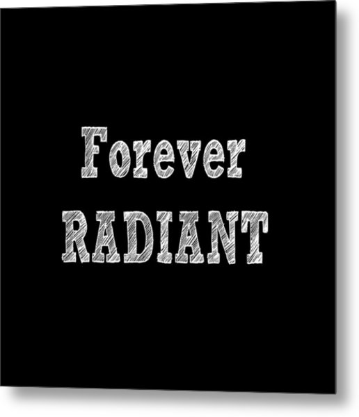 Forever Radiant Positive Self Love Quote Prints Beauty Quotes Metal Print