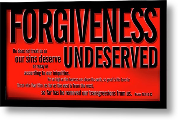 Forgiveness Undeserved Metal Print