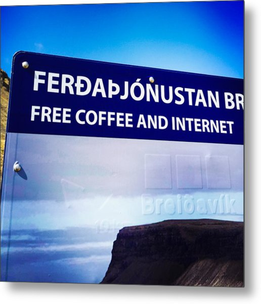 Free Coffee And Internet - Sign In Iceland Metal Print