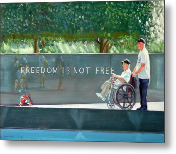 Freedom Is Not Free Metal Print by Gordon Bell