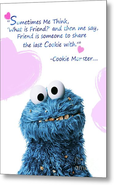 Friendship Is.. - Cookie Monster Cute Friendship Quotes.. 6  Metal Print