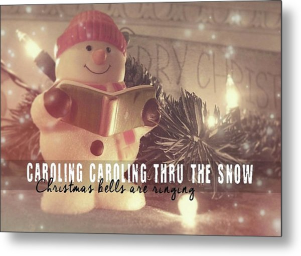 Frosty Caroler Metal Print by JAMART Photography