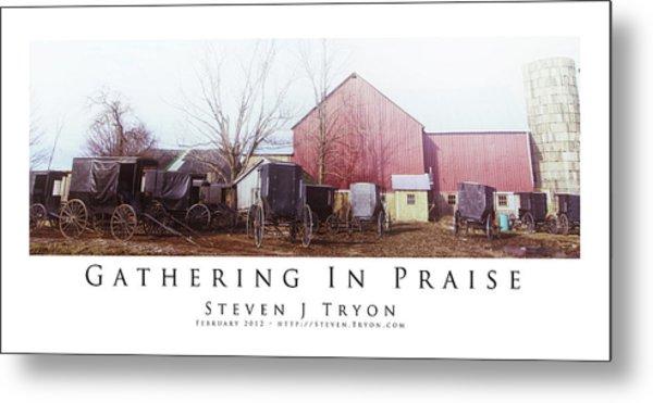 Gathering In Praise Metal Print by Steven Tryon