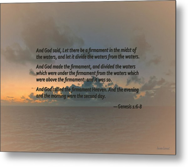 Genesis 1 6-8 Let There Be A Firmament In The Midst Of The Waters Metal Print by Susan Savad