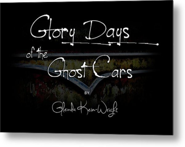 Glory Days Of The Ghost Cars Metal Print